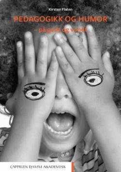 Pedagogikk og humor : på godt og vondt