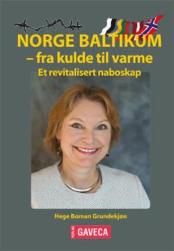 Norge Baltikum - fra kulde til varme : et revitalisert naboskap