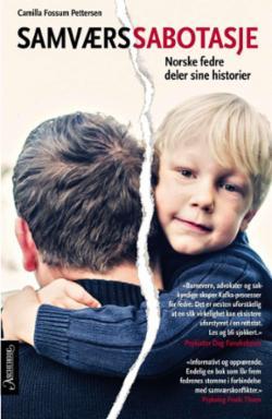 Samværssabotasje : norske fedre deler sine historier