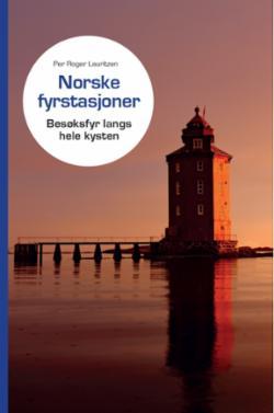 Norske fyrstasjoner : besøksfyr langs hele kysten