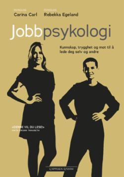 Jobbpsykologi : få kunnskap, trygghet og mot til å lede deg selv og andre