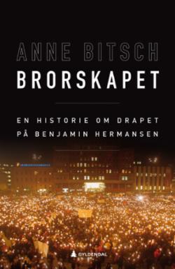 Brorskapet : en historie om drapet på Benjamin Hermansen