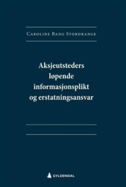Aksjeutsteders løpende informasjonsplikt og erstatningsansvar : behov og potensial for effektivisering?