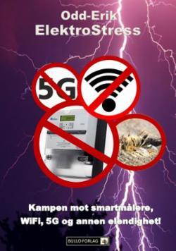 ElektroStress : kampen mot smartmålere, WiFi, 5G og annen elendighet!