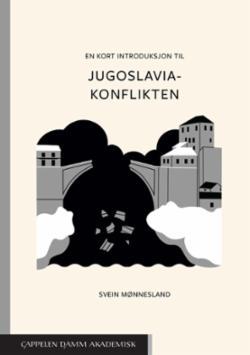 En kort introduksjon til Jugoslavia-konflikten