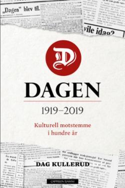 Dagen : 1919-2019 : kulturell motstemme i hundre år