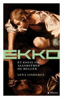 Ekko : et essay om algoritmer og begjær