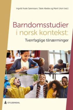 Barndomsstudier i norsk kontekst : tverrfaglige tilnærminger