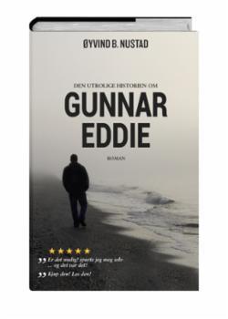 Den utrolige historien om Gunnar Eddie : roman