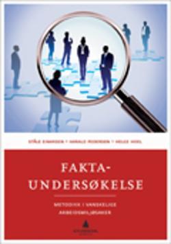 Faktaundersøkelse : metodikk i vanskelige arbeidsmiljøsaker