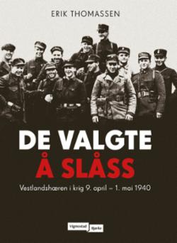 De valgte å slåss : Vestlandshæren i krig, 9. april - 1. mai 1940