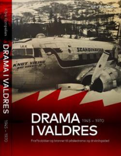 Drama i Valdres : fra flyulykker og branner til påskedrama og drukningsdød