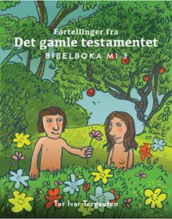 Fortellinger fra Det gamle testamentet : bibelboka mi 3