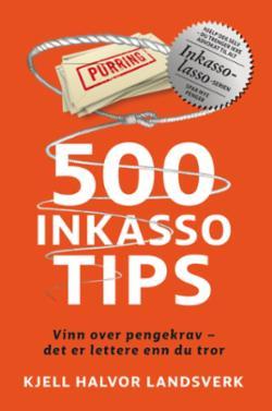500 inkassotips : vinn over pengekrav - det er lettere enn du tror