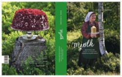 Mjølk : historia om livet på staulen : smørforma & gilde budeier