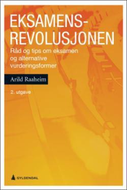 Eksamensrevolusjonen : råd og tips om eksamen og alternative vurderingsformer