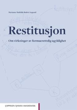 Restitusjon : om virkninger av formuerettslig ugyldighet