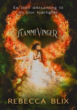 Flammevinger : en liten diktsamling til en stor kjærlighet