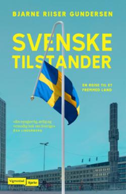 Svenske tilstander : en reise til et fremmed land