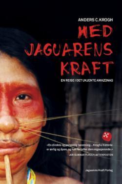 Med jaguarens kraft : en reise i det ukjente Amazonas