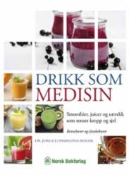 Drikk som medisin :...