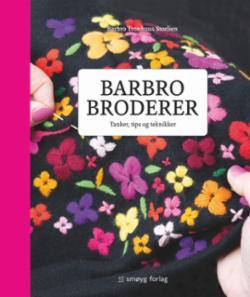 Barbro broderer : tanker, tips og teknikker