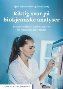 Riktig svar på biokjemiske analyser : praktisk veileder i kvalitetskontroll for medisinske laboratorier