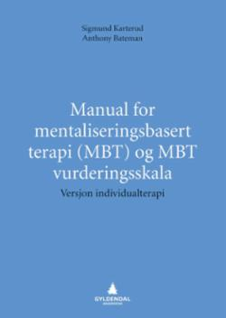 Manual for mentaliseringsbasert terapi (MBT) og MBT vurderingsskala : versjon individualterapi