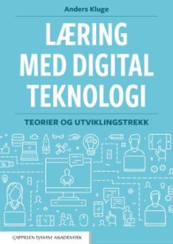 Læring med digital teknologi : teorier og utviklingstrekk