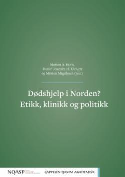 Dødshjelp i Norden? : etikk, klinikk og politikk