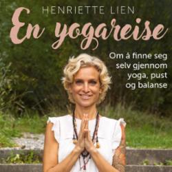 En yogareise : om å finne seg selv gjennom yoga, pust og balanse