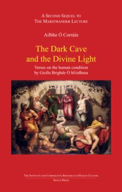 The dark cave and the devine light : verses on the human condition by Giolla Brighde Ó hEódhasa