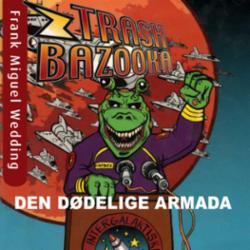 Trash bazooka 2 : den dødelige armada