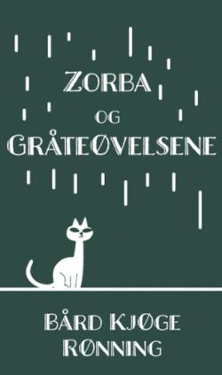 Zorba og gråteøvelsene : en roman