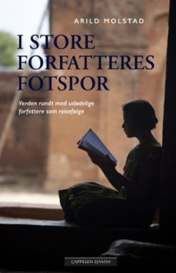 I store forfatteres fotspor : verden rundt med udødelige forfattere som reisefølge