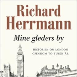 Mine gleders by : historien om London gjennom to tusen år