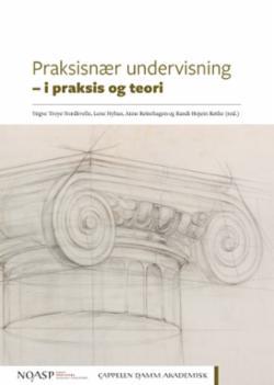 Praksisnær undervisning : i praksis og teori