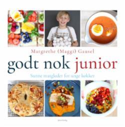 Godt nok junior : sunne matgleder for unge kokker