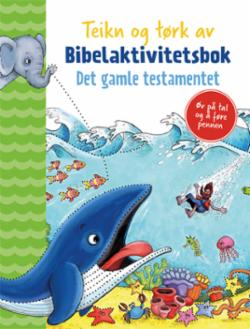 Teikn og tørk av : Det gamle testamentet : bibelaktivitetsbok
