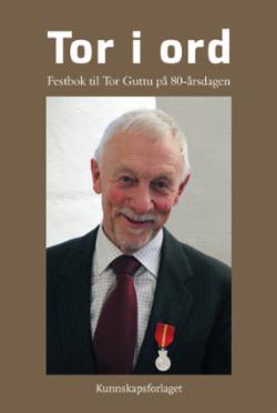 Tor i ord : festbok til Tor Guttu på 80-årsdagen 30. november 2017