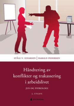 Håndtering av konflikter og trakassering i arbeidslivet : jus og psykologi