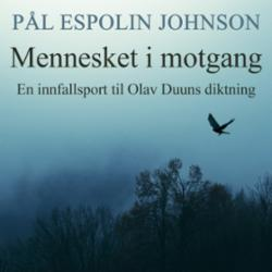 Mennesket i motgang : en innfallsport til Olav Duuns diktning