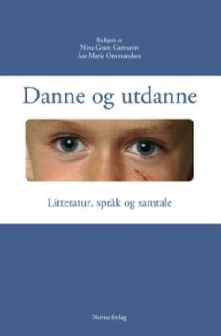 Danne og utdanne : litteratur, språk og samtale